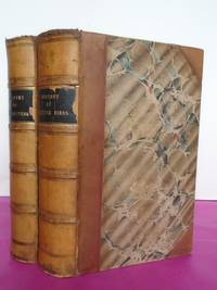 A GENERAL HISTORY OF QUADRUPEDS AND A HISTORY OF BRITISH BIRDS PART I AND II.  The Figures Engraved on Wood BY T. BEWICK