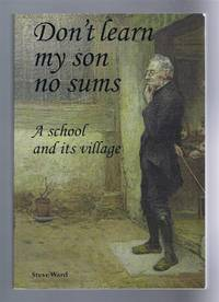 DON'T LEARN MY SON NO SUMS: A School and its Village