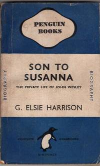 Son to Susanna; the Private Life of John Wesley