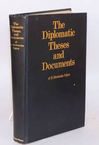 The diplomatic theses and documents of Dr. Morinosuke Kajima