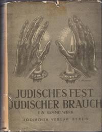 Jüdisches Fest. Jüdischer Brauch. Ein Sammelwerk. Unter Mitwirkung von Else Rabin