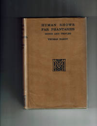 Human Shows, Far Phantasies by  Thomas Hardy - First Edition - 1925 - from Dale Steffey Books (SKU: 004944)