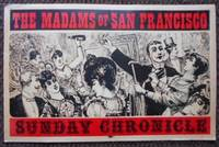 image of MADAMS OF SAN FRANCISCO, SUNDAY CHRONICLE card poster, The.