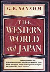 THE WESTERN WORLD AND JAPAN, A STUDY IN THE INTERACTION OF EUROPEAN AND ASIATIC CULTURES