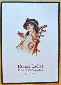 Dorset Ladies County Golf Association 1911 - 2011