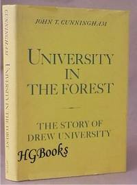 University in the Forest :  The Story of Drew University by  John T Cunningham - 1st Edition - 1972 - from HGBooks and Biblio.com