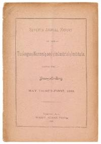 Seventh Annual Report of the Tuskegee Normal and Industrial Institute, for the Year Ending May Thirty-First, 1888