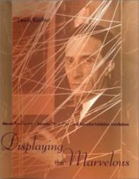 Displaying the Marvelous: Marcel Duchamp, Salvador Dalí, and Surrealist Exhibition Installations by Lewis Kachur - Hardcover - 2001-08-08 - from Books Express (SKU: 0262112566n)