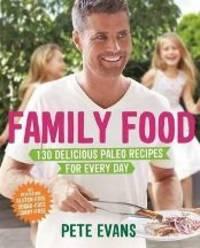 Family Food: 130 delicious paleo recipe