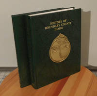 History Of Boundary County Idaho 2 Volumes, Volume 1 and Pictorial Volume 2