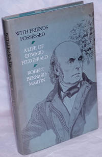 image of With Friends Possessed: a life of Edward FitzGerald
