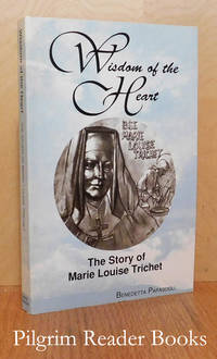 Wisdom of the Heart: The Story of Marie Louise Trichet.