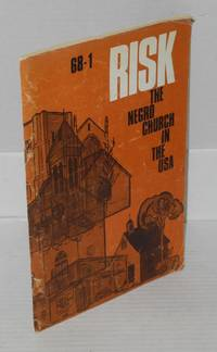 Risk; The Negro Church in the USA, Volume IV, no. 1, 1968