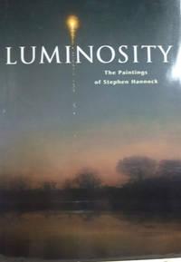 Luminosity:  The Paintings of Stephen Hannock