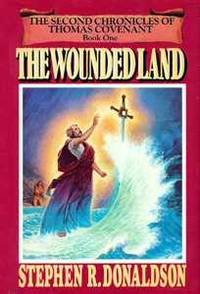 The Wounded Land (Second Chronicles of Thomas Covenant)