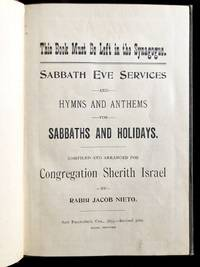 SABBATH EVE SERVICES AND HYMNS AND ANTHEMS FOR SABBATHS AND HOLIDAYS.  COMPILED AND ARRANGED FOR...