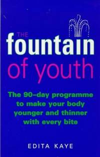 image of The Fountain of Youth: The 90-day Programme to Make Your Body Younger and Thinner with Every Bite