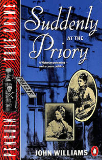 Suddenly at the Priory: Story of the Bravo Murder Case (True Crime S.)