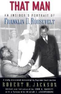 That Man : An Insider's Portrait of Franklin D. Roosevelt