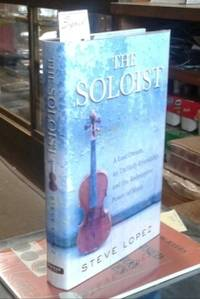 image of The Soloist (SIGNED)   A Lost Dream, an Unlikely Friendship, and the  Redemptive Power of Music