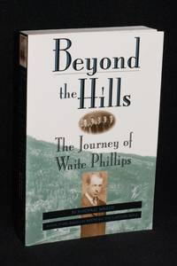 Beyond the Hills; The Journey of Waite Phillips (Oklahoma Trackmaker Series)