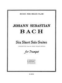 Johann Sebastian Bach: Six Short Solo Suites for Trumpet