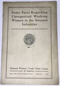 [WOMEN] [UNIONS] Some Facts Regarding Unorganized Working Women in the Sweated Industries