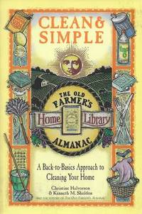 Clean & Simple: A Back-To-Basics Approach to Cleaning Your Home [The Old Farmer's Almanac Home Library