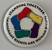 image of Standing together / Immigrant rights are human rights [pinback button]