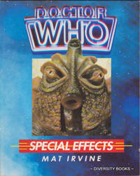 DOCTOR WHO SPECIAL EFFECTS by  Mat Irvine - Paperback - First Edition - 1986 - from Diversity Books and Biblio.com