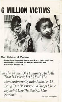 "Broadside: ""6 Million Victims. The Children of Vietnam: Based on Hospital Records, One-Fourth of the Wounded Civilians in South Vietnam are Children Under 12"""