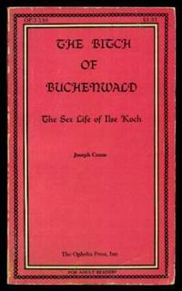 THE BITCH OF BUCHENWALD - The Sex Life of Ilse Koch by  Joseph Como - Paperback - First Paperback Printing - 1971 - from W. Fraser Sandercombe and Biblio.com