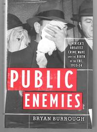 Public Enemies ( America's Greatest Crime Wave And The Birth Of The Fbi, 1933-34 )