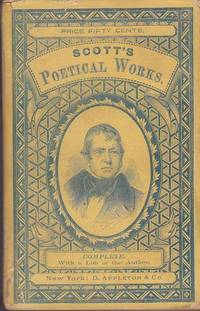 image of The Poetical Works of Sir Walter Scott, Bart. Containing Lay of the Last  Minstrel, Marmion, Lady of the Lake, Don Roderick, Rokeby, Ballads,  Lyrics, and Songs