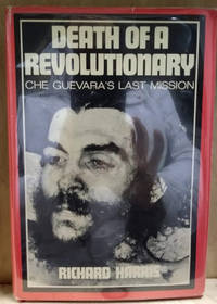 Death of a Revolutionary:  Che Guevara\'s Last Mission