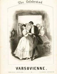 Knight,(John Stearns). The Celebrated Varsovienne. Boston: Oliver Ditson, n.d. Lithographic music co...