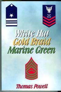 image of White Hat, Gold Braid, Marine Green: The Naval Career of Lieutenant Commander Thomas J. Powell, USN (Tet.) 1932-1958