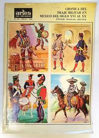 Cronica Del Traje Militar En Mexico Del Siglo XVI AL XX English-Francais-Deutsch (Artes De Mexico No. 102 Ano XV 1968)