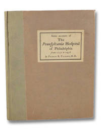 Some Account of the Pennsylvania Hospital of Philadelphia from 1751 to 1938