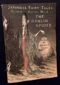 The Goblin Spider (Japanese Fairy Tales: Second Series, No. 1)