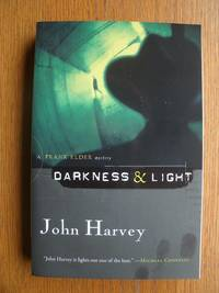 Darkness & Light by  John Harvey - Paperback - Signed First Edition - 2007 - from Scene of the Crime Books, IOBA (SKU: 17406)