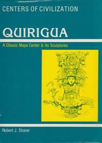 Quirigua: A Classic Maya Center & Its Sculptures