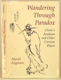 image of WANDERING THROUGH PARADOX China's Academe and Other Curious Places