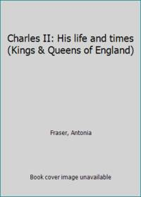 Charles II: His life and times