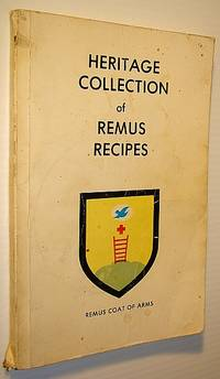 Heritage Collection of Remus (Family Recipes - Cook Book (Cookbook)
