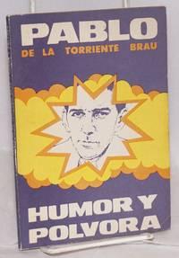 Humor y polvora; selección, notas y prólogo, Mercedes Santos Moray by  Pablo de la Torriente Brau - 1984 - from Bolerium Books Inc., ABAA/ILAB (SKU: 148532)