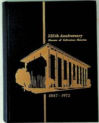 125th Anniversary Diocese of Galveston - Houston 1847 - 1972 OR Changing Times: The Story of the Diocese of Galveston Houston in Commemoration of its Founding