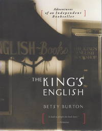 THE KING'S ENGLISH: Adventures of an Independent Bookseller.
