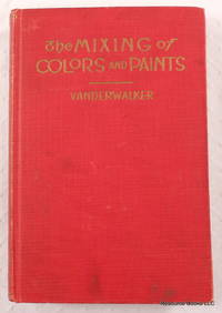 The Mixing of Colors and Paints: Description, Properties, Theory, Harmony and Management of Colors