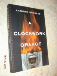 the vision of totalitarianism in a clockwork orange by anthony burgess Friday, may 16, 2014 a clockwork orange (1971.